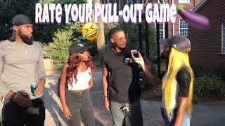 RATE YOUR PULL OUT GAME 🍆 😂 | PUBLIC INTERVIEW PT 1