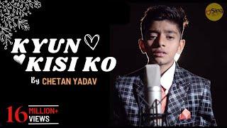 Kyun Kisi Ko   Tere Naam   Salman Khan   Unplugged cover by Chetan Yadav   Sing Dil Se