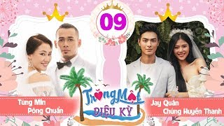 WONDERFUL HONEYMOON #9 FULL| Jay Quan admitted that he liked Chung Huyen Thanh since he was 13