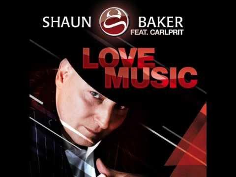 Shaun Baker Feat. Carlprit - Love Music (Global Groove Remix) .wmv