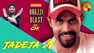Jadeja part 1   Quick Heal Bhajji Blast with CSK   QuPlayTV