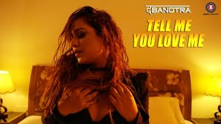 Tell Me You Love – Da Banotra Ft Kirti Chandela