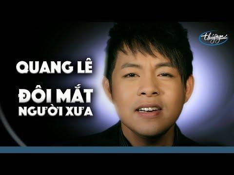 Quang Lê - Đôi Mắt Người Xưa (Official Music Video)