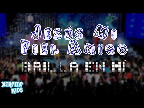 Jesús Mi Fiel Amigo por XTREME KIDS
