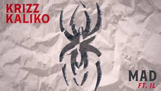 Krizz Kaliko - Mad (Ft. JL)   OFFICIAL AUDIO