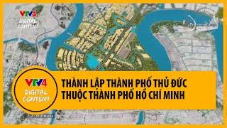 Thành lập Thành phố Thủ Đức thuộc Thành phố Hồ Chí Minh | VTV4