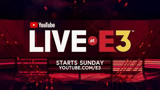 YouTube Live at E3: Begins This Sunday at YouTube.com/E3