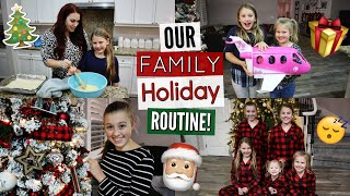 Large Family Holiday Routine!