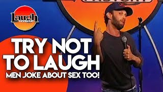 TRY NOT TO LAUGH | Men Joke About Sex Too! | Stand-Up Comedy