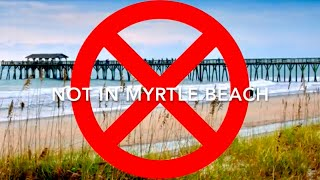 Nope, That's Not In Myrtle Beach