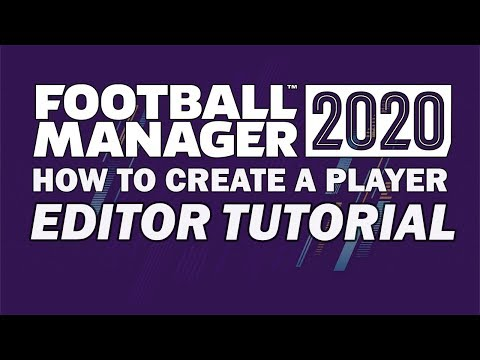 How To Create A New Player On Football Manager 2020 | FM20 Editor Tutorial