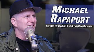 Michael Rapaport Calls Out LeBron & the NBA over China Controversy - Jim & Sam
