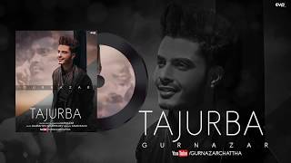 Tajurba – Gurnazar Video HD