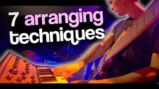 7 Modern Arranging Techniques