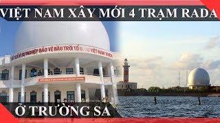 NÓNG | Việt Nam Đã Xây Mới 4 Trạm Radar Trong Năm 2018 Tại Trường Sa | Trường Sa Qua Từng Bức Ảnh