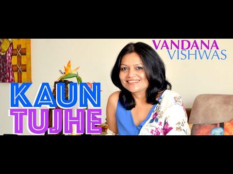 Vandana Vishwas - Kaun Tujhe