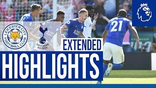 Leicester City 2 Tottenham Hotspur 1 | Extended Highlights