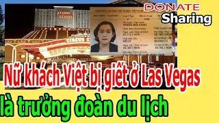 Donate Sharing | Nữ khách Việt b-ị gi-ế-t ở L,a,s V,e,g,a,s là trưởng đoàn du lịch
