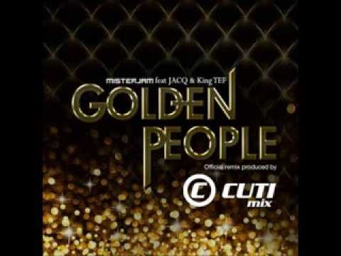 Baixar Mister Jam - Golden People (feat Jacq & King Tef)