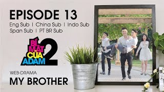 Web-drama Đam Mỹ | MY BROTHER - EP13 | OFFICIAL HD