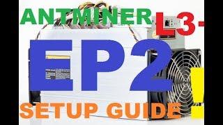 Bitman Antminer L3+ Litecoin Setup Guide Part 2 of 2