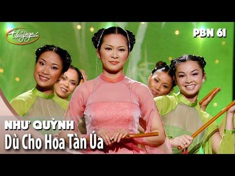 PBN 61 | Như Quỳnh - Dù Cho Hoa Tàn Úa