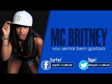 Baixar Mc Britney - Vou sentar bem Gostosa