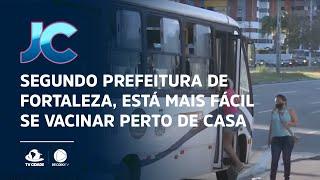 Segundo prefeitura de Fortaleza, está mais fácil se vacinar perto de casa