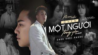 Quên Một Người Từng Yêu | Châu Khải Phong | Official Music Video