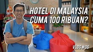 Hotel di Malaysia Cuma 100 Ribuan?
