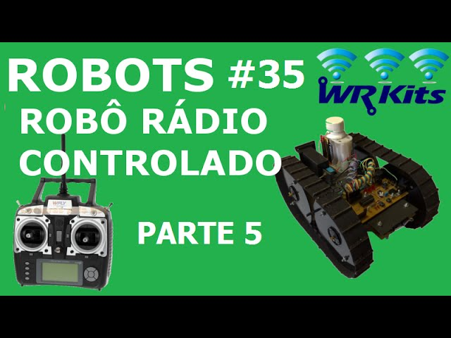 ROBÔ RÁDIO CONTROLADO (5/20) | Robots #35