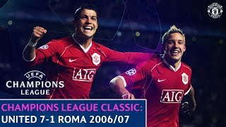 UEFA Champions League Classic | Manchester United 7-1 Roma | Quarter-Final 2nd Leg | 2006/07