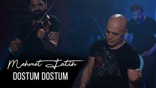 Mehmet Fatih - Dostum Dostum