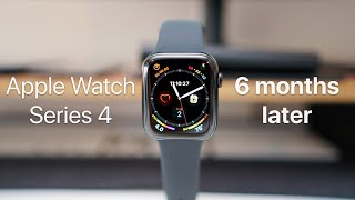Apple Watch Series 4 - Six Months Later