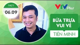 [Bữa trưa vui vẻ] Tiến Minh phát sóng 6/9/2014