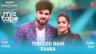 Teri Lod Nahi / Rabba – Asees Kaur – Inder Chahal