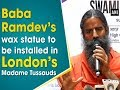 Baba Ramdev makes into London's Madame Tussauds