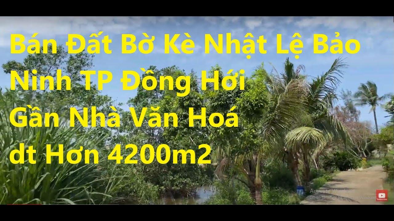Bán hơn 4200m2 đất bờ kè Nhật Lệ, Bảo Ninh, Tp Đồng Hới, gần nhà văn hoá, tổ hợp dịch vụ nghỉ dưỡng video