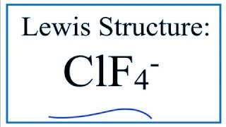 How to Draw the Lewis Structure for ClF4 -