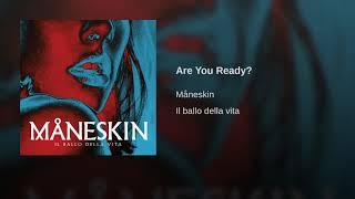 Maneskin - Are You Ready