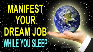 Manifest Your Dream Job & Income While You Sleep With Powerful Affirmations