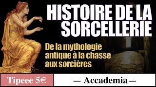 La Sorcellerie de la mythologie antique à la chasse aux sorcières - Accademia