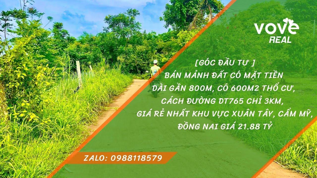 D074 - bán đất giá rẻ nhất khu vực Cẩm Mỹ, có 800m2 mặt tiền, 600m thổ cư tại Xuân Tây, Đồng Nai video