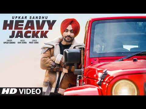 Heavy Jackk: Upkar Sandhu (Full Song) Gupz Sehra - Preet Judge