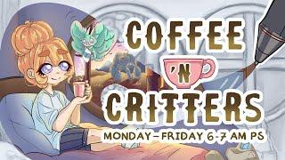 Coffee 'N Critters - Week 7 Day 4/5