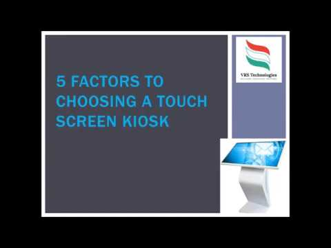 5 Factors to Choosing a Touch Screen Kiosk