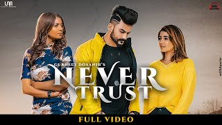 Never Trust – Gurneet Dosanjh