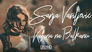 Sanja Vasiljevic - Kafana na Balkanu (Official Video 2018)