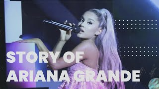 The Story of Ariana Grande