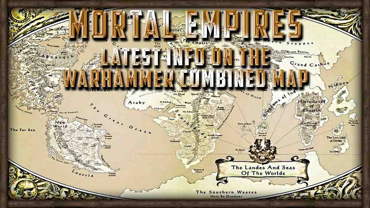 Mortal Empires the Combined Campaign Map For Warhammer Total War